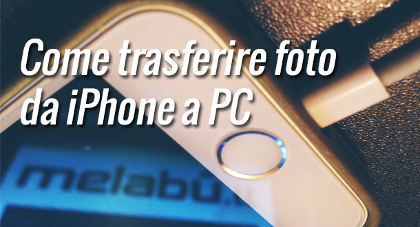 Come-trasferire-foto-da-iPhone-a-pc