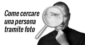 come-cercare-una-persona-tramite-foto