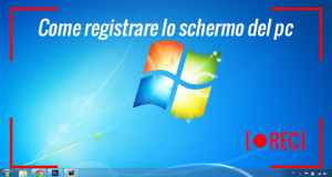 come-registrare-lo-schermo-del-pc