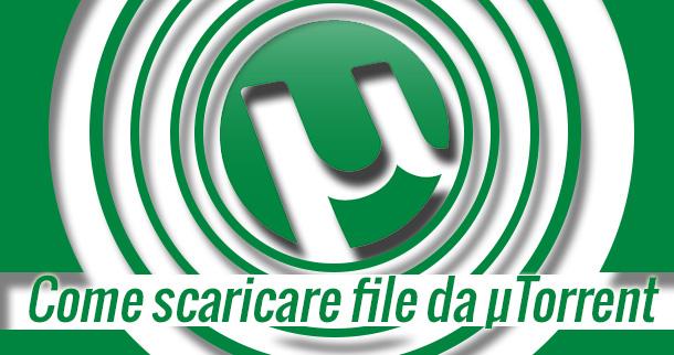 come-scaricare-file-da-utorrent