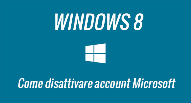 come-disattivare-account-microsoft-windows-otto