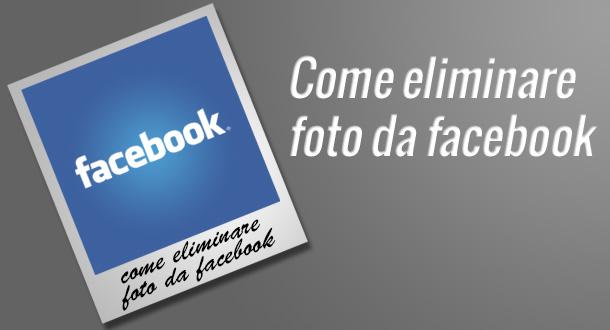 come-eliminare-foto-da-facebook