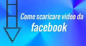 come-scaricare-video-facebook-copertina