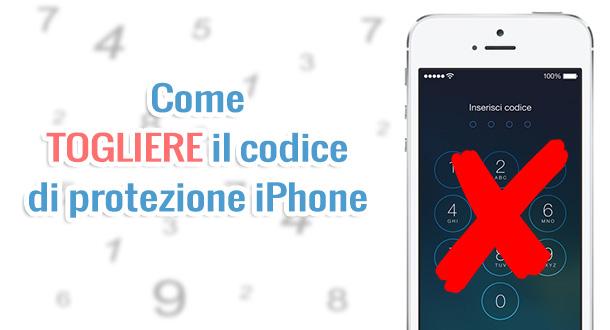 come-togliere-codice-protezione-iphone