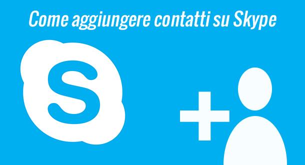 come-aggiungere-contatti-su-skype