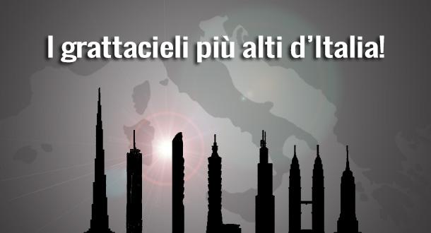 i grattacieli pi alti d 39 italia