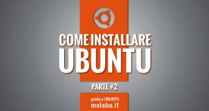 come-installare-ubuntu-parte-2
