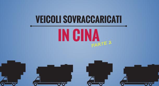 veicoli-sovraccaricati-in-cina-parte-2