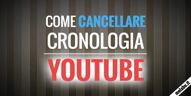 cancellare-cronologia-youtube