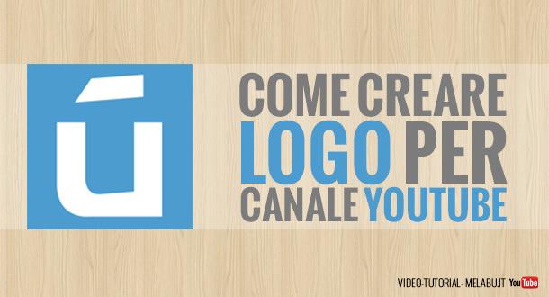 come-creare-logo-per-canale-youtube