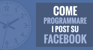 come-programmare-post-su-facebook