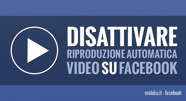 disattivare-riproduzione-automatica-video-su-facebok
