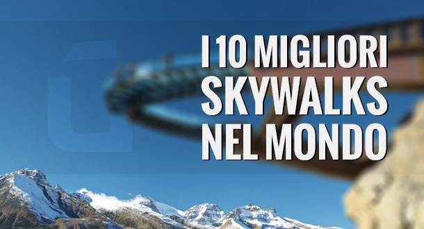 i-migliori-skywalks-nel-mondo