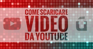 come-scaricare-video-da-youtube