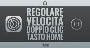 Come-regolare-la-velocità-del-doppio-clic-tasto-home-su-iPhone