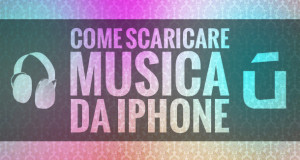 come-scaricare-musica-da-iphone-gratis