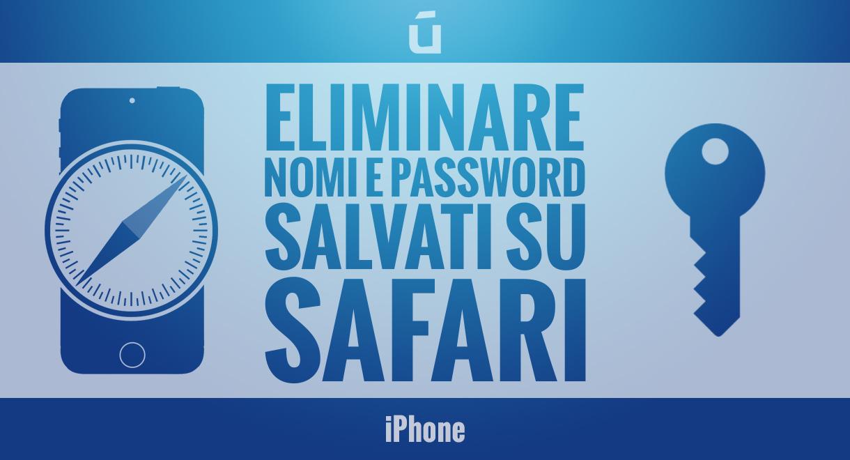 eliminare-nomi-e-password-salvati-su-Safari-per-iPhone