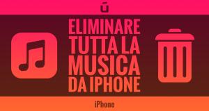 eliminare-tutta-la-musica-da-iphone