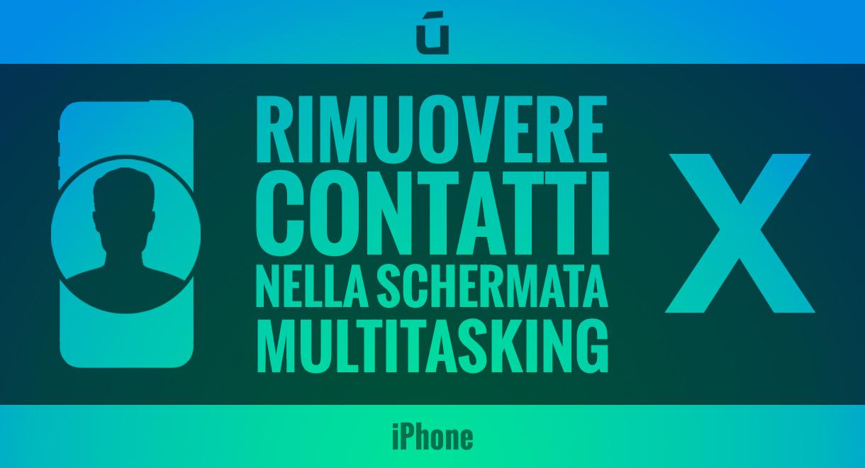 rimuovere-contatti-nella-schermata-multitasking