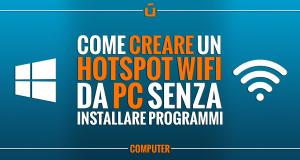Come-creare-un-hotspot-WiFi-da-PC-senza-programmi-aggiuntivi