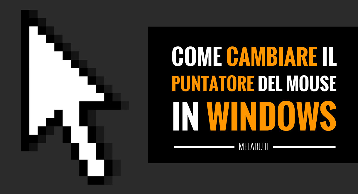 come-cambiare-puntatore-mouse-windows
