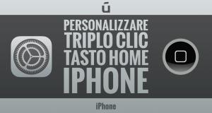 come-personalizzare-triplo-clic-tasto-home-iphone