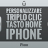 come-personalizzare-triplo-clic-tasto-home-iphone