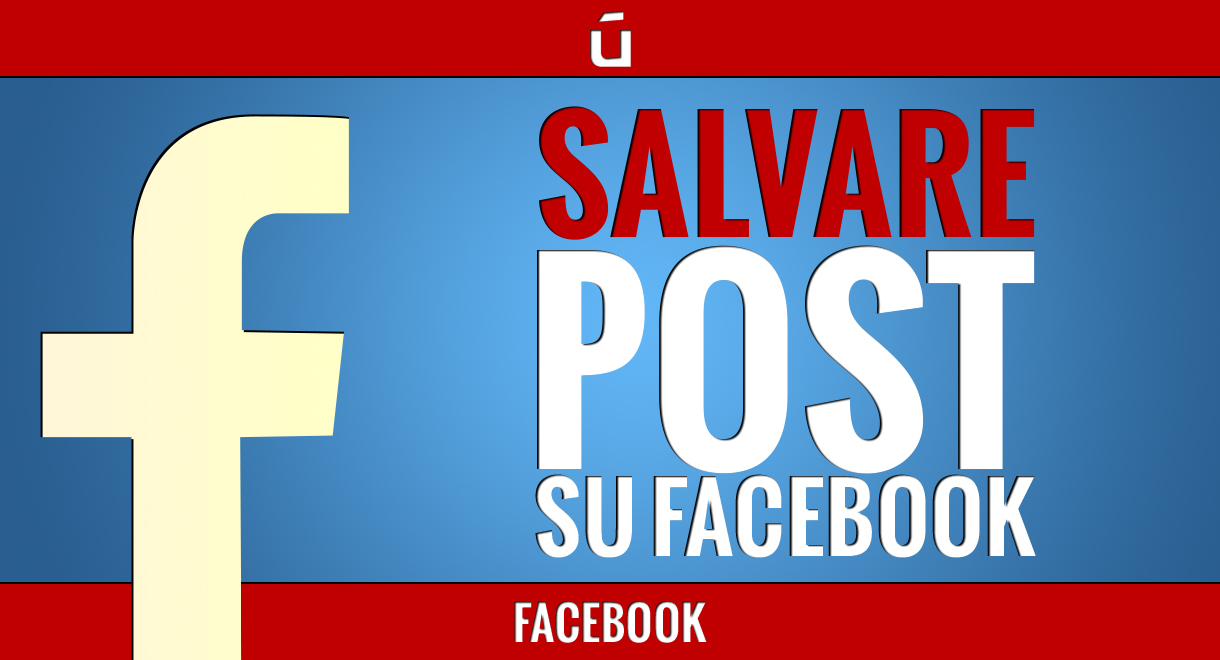 come-salvare-post-su-facebook
