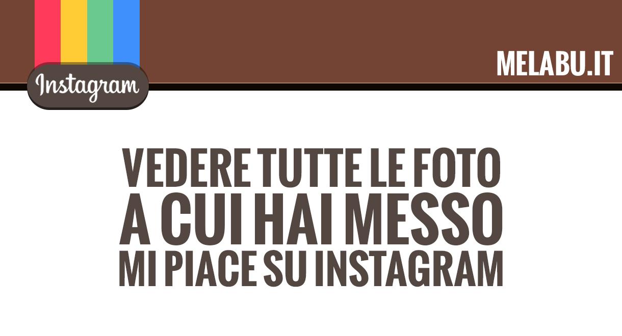 come-vedere-tutte-le-foto-a-cui-hai-messo-mi-piace-su-instagram