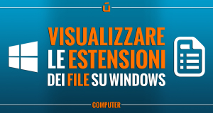 come-visualizzare-le-estensioni-dei-file-su-windows