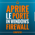 Come-aprire-le-porte-in-Windows-Firewall
