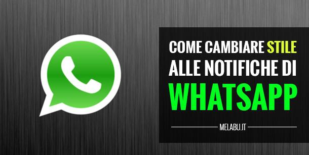 come-cambiare-stile-alle-notifiche-whatsapp