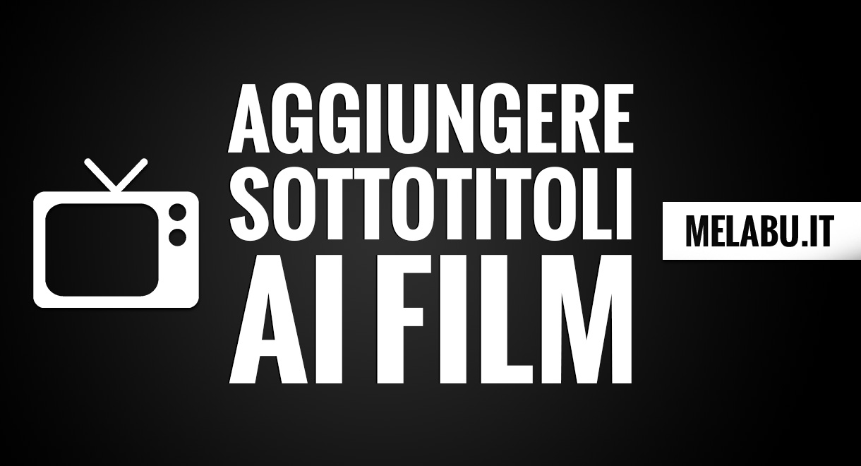 aggiungere-sottotitoli-ai-film