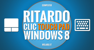 ritardo-del-clic-del-touch-pad-su-windows-8