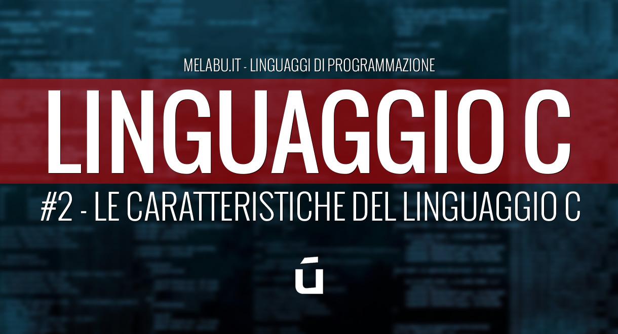 le-caratteristiche-del-linguaggio-c