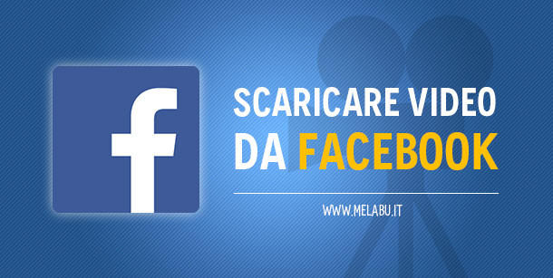 scaricare-video-da-facebook