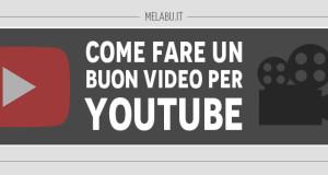 come-fare-un-buon-video-per-youtube