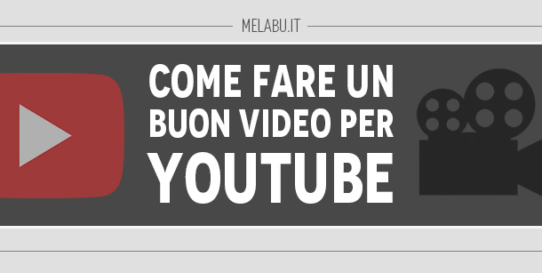 come-fare-un-buon-video-per-youtube